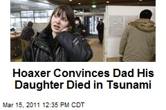 Hoaxer Convinces Dad His Daughter Died in Tsunami