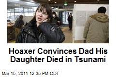 Hoaxer Convinces Dad His Daughter Died in Tsunami