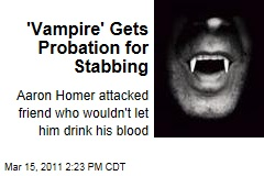 Arizona 'Vampire' Stabbing: Cops Say He Cut Friend Who Wouldn't Let Him Drink His Blood