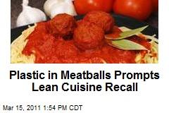 Plastic in Meatballs Prompts Lean Cuisine Recall