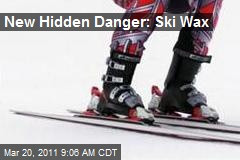 New Hidden Danger: Ski Wax