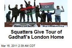 Rebel Squatters Seize Gadhafi London Home