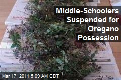 Middle-Schoolers Suspended for Oregano Possession