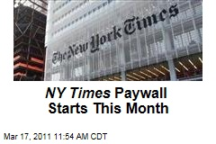 New York Times Subscription Paywall to Go Up This Month; $15 for Unlimited Access