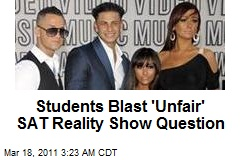 Students Blast 'Unfair' SAT Reality Show Question