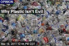 Why Plastic Isn't Evil