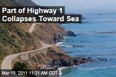 Highway 1 Closed: Landslide Causes Part of Pacific Coast Highway to Collapse Toward Sea