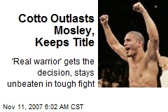 Cotto Outlasts Mosley, Keeps Title