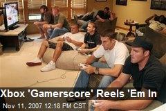 Xbox 'Gamerscore' Reels 'Em In