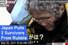 Japan Pulls 2 Survivors From Rubble