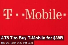 AT&T to Buy T-Mobile for $39B