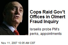 Cops Raid Gov't Offices in Olmert Fraud Inquiry