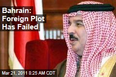 Bahrain Protests: King Hamad bin Isa al Khalifa Says Foreign Plot Has Failed