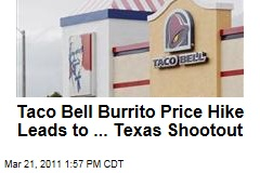 Taco Bell Beefy Crunch Burrito Price Hike Prompts Texas Shootout