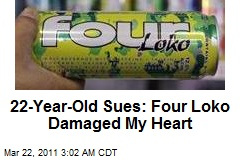 Salesman, 22: Four Loko Damaged My Heart