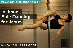 Pole-Dancing for Jesus: Texas Studio Offers Racy Classes for Churchgoing Ladies