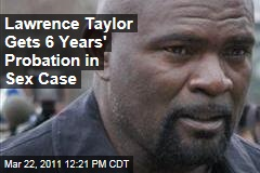 Lawrence Taylor, Former NFL and Giants Star, Gets 6 Years' Probation for Patronizing Teen Prostitute
