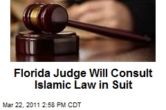 Florida Judge Will Consult Islamic Law in Suit