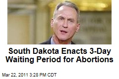 South Dakota Enacts 3-Day Waiting Period for Abortions