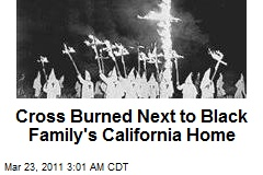 Cross Burned Next to Black Family's Calif. Home