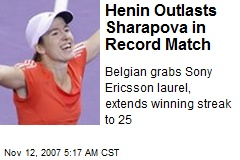 Henin Outlasts Sharapova in Record Match
