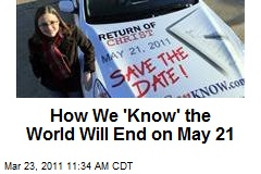 How We 'Know' the World Will End on May 21