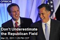 Don't Underestimate the Republican Field