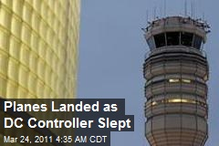 Planes Land as DC Controller Dozes Off