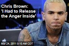 Chris Brown on GMA Outburst: I Had to Release the Anger Inside