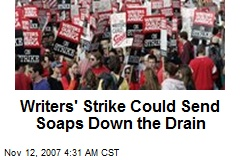 Writers' Strike Could Send Soaps Down the Drain
