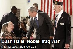 Bush Hails 'Noble' Iraq War