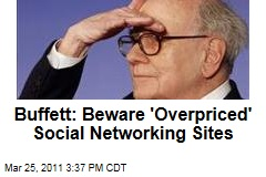 Warren Buffett Warns Against 'Overpriced' Social Networking Sites