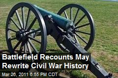Battlefield Recounts May Rewrite Civil War History
