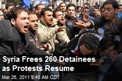 Syria Frees 260 Detainees as Protests Resume