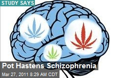 Pot Hastens Schizophrenia