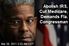 Abolish IRS, Cut Medicare, Demands Fla. Congressman