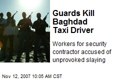 Guards Kill Baghdad Taxi Driver