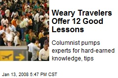 Weary Travelers Offer 12 Good Lessons