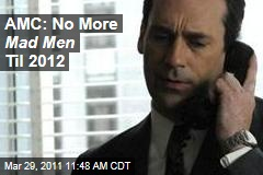 Mad Men Season 5 Pushed Back to 2012 as AMC, Matthew Weiner Feud