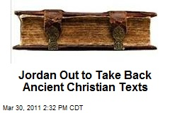 Jordan Out to Take Back Ancient Christian Texts