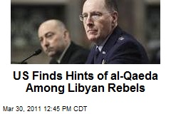 US Finds Hints of al-Qaeda Among Libyan Rebels