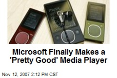 Microsoft Finally Makes a 'Pretty Good' Media Player