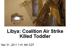 Libya: Coalition Air Strike Killed Toddler