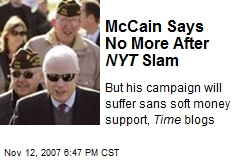 McCain Says No More After NYT Slam