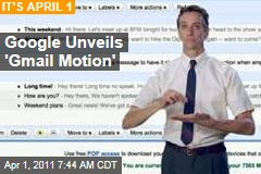 April Fools Day: Google Unveils Gmail Motion