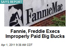Fannie, Freddie Execs Improperly Paid Big Bucks