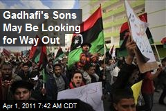 Gadhafi's Sons May Be Looking for Way Out