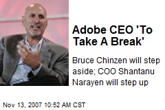 Adobe CEO 'To Take A Break'