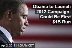 President Obama to File Papers for 2012 Re-Election Campaign Monday; Could Raise $1B
