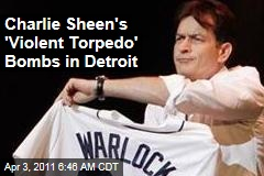 Charlie Sheen's 'Violent Torpedo of Truth' Show Bombs in Detroit